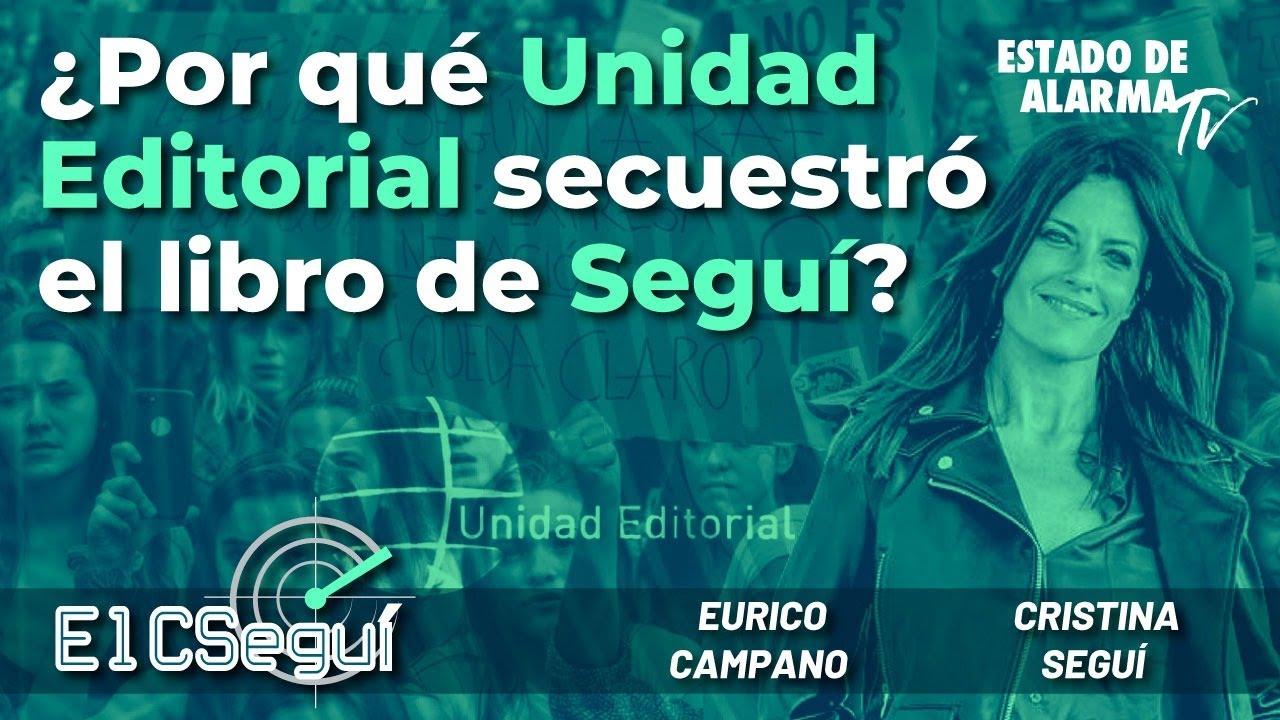 El CSEGUÍ: ¿Por qué Unidad Editorial secuestró el libro de Seguí? Directo con Seguí y Campano