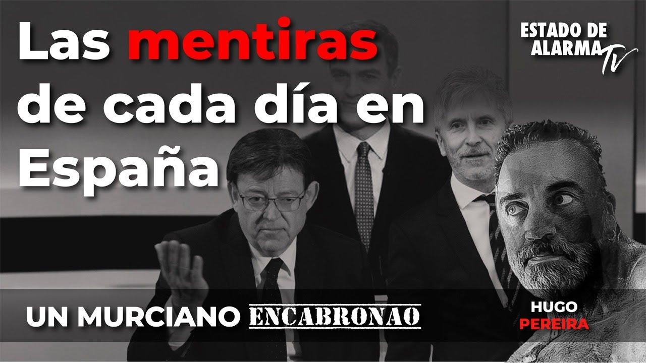 En Directo Un Murciano Encabronao con Hugo Pereira: Las mentiras de cada día en España