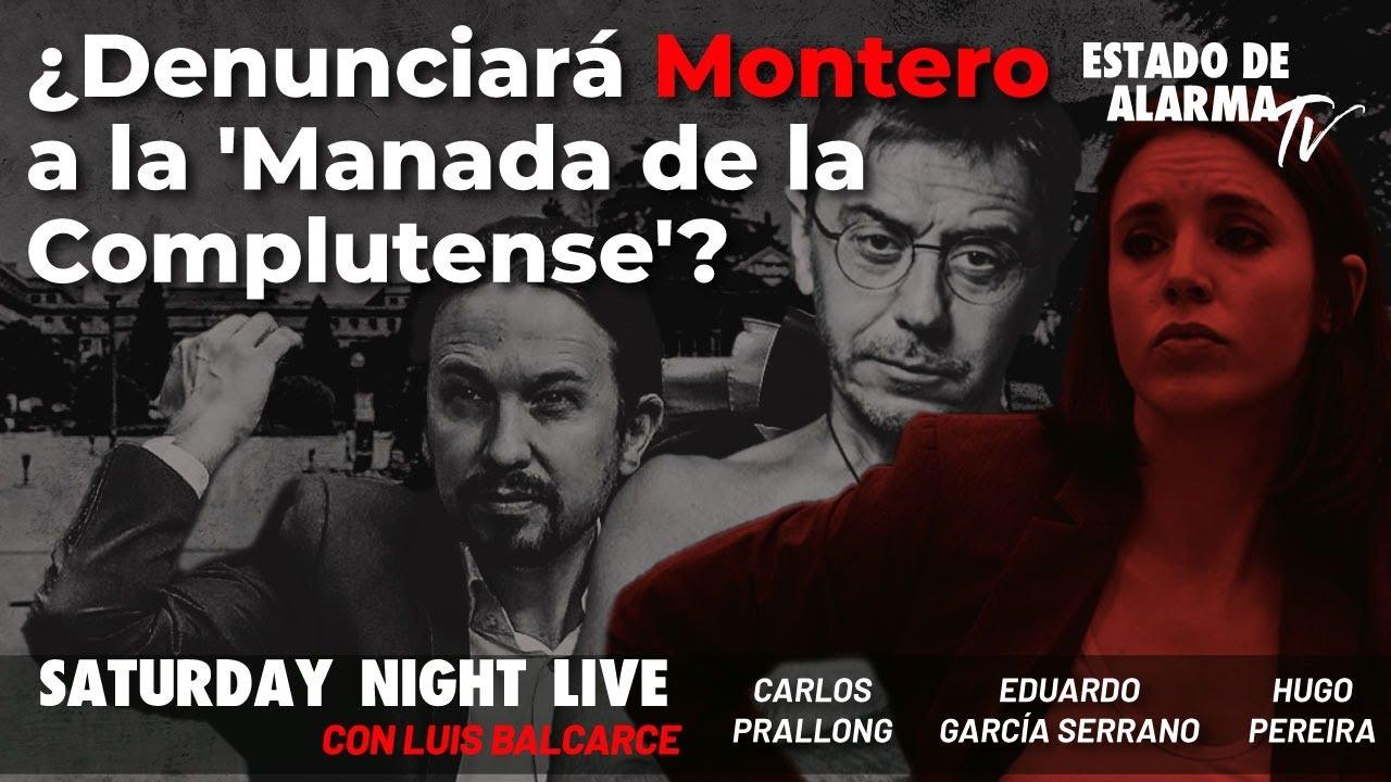 ¿Denunciará Montero a la 'Manada de la Complutense? con Balcarce, García Serrano, Pereira, Prallong