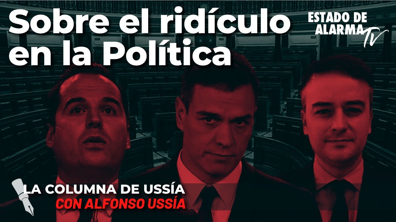 Sobre el ridículo en la política - La columna de Alfonso Ussía