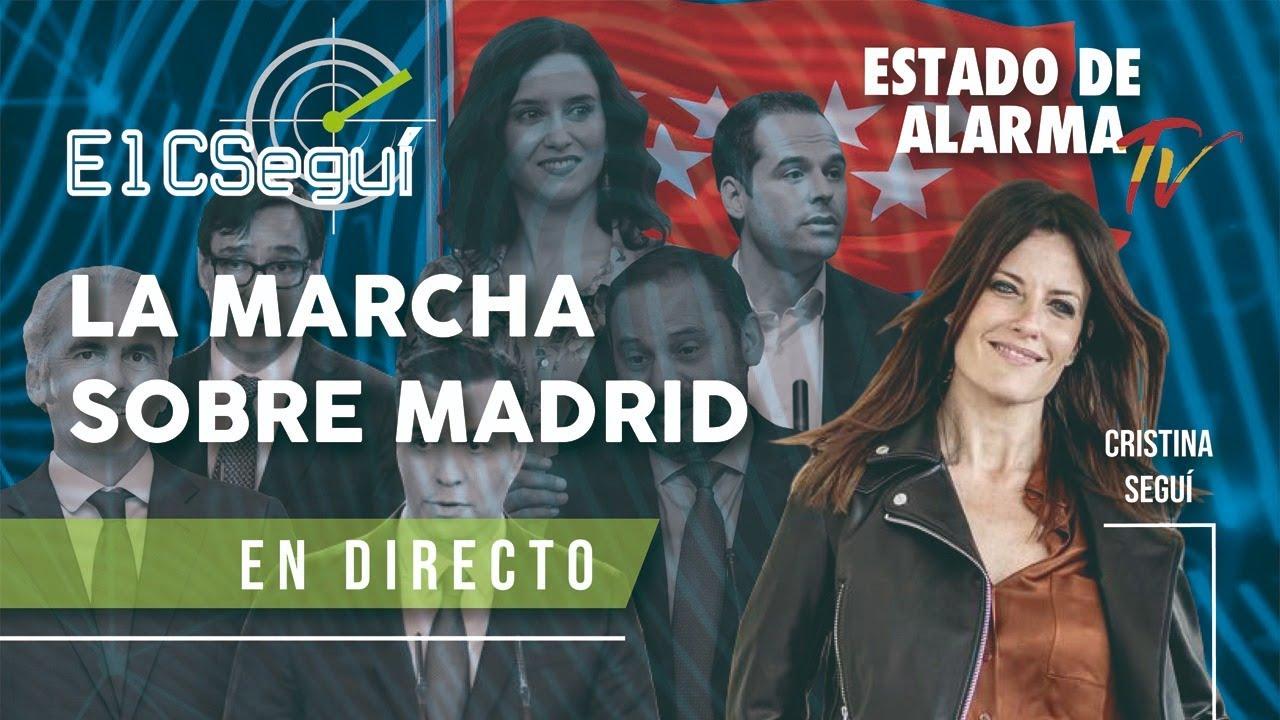 EL CSEGUÍ EN DIRECTO: LA MARCHA SOBRE MADRID