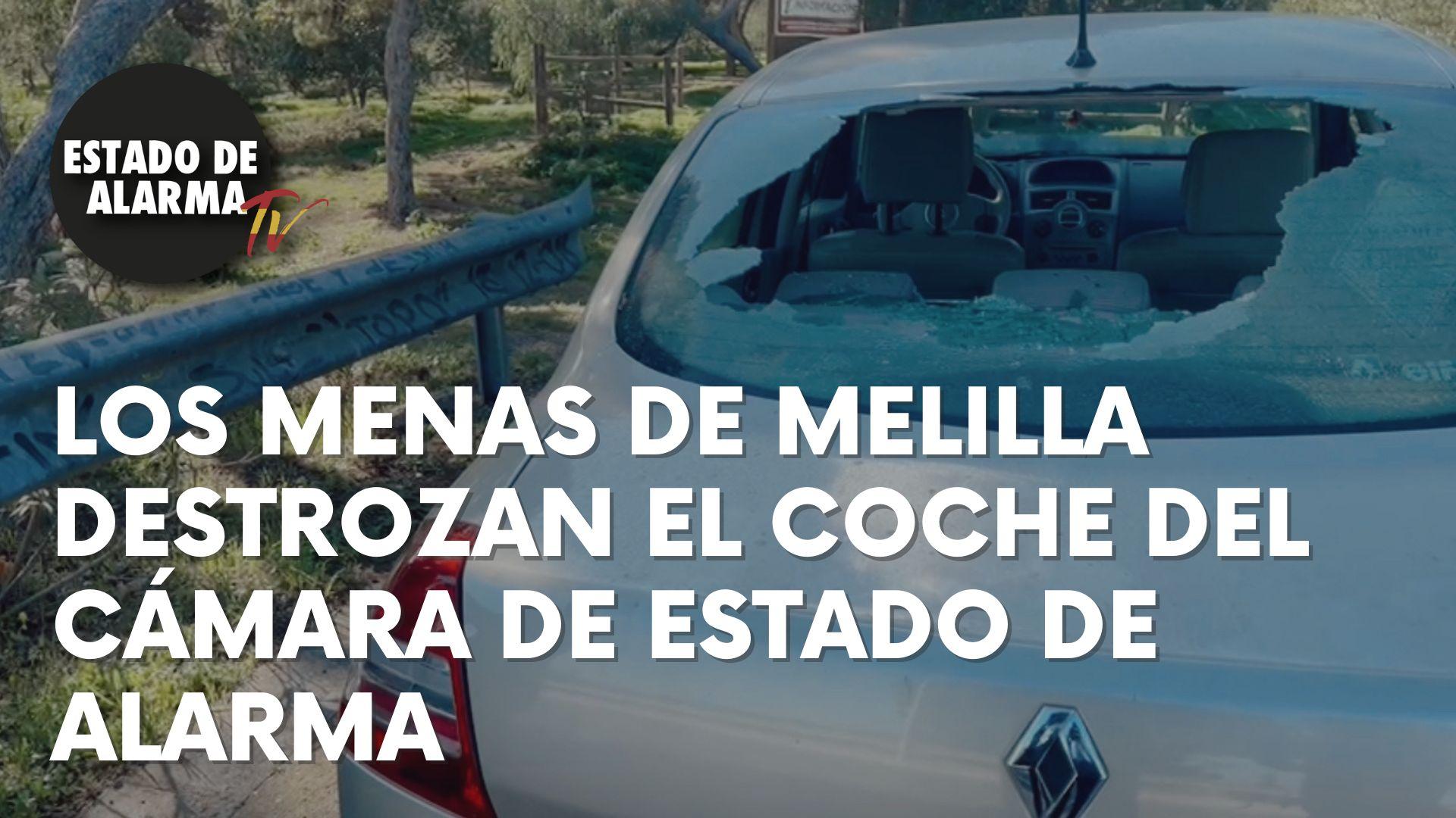 Los menas de Melilla destrozan el coche del cámara de Estado de Alarma