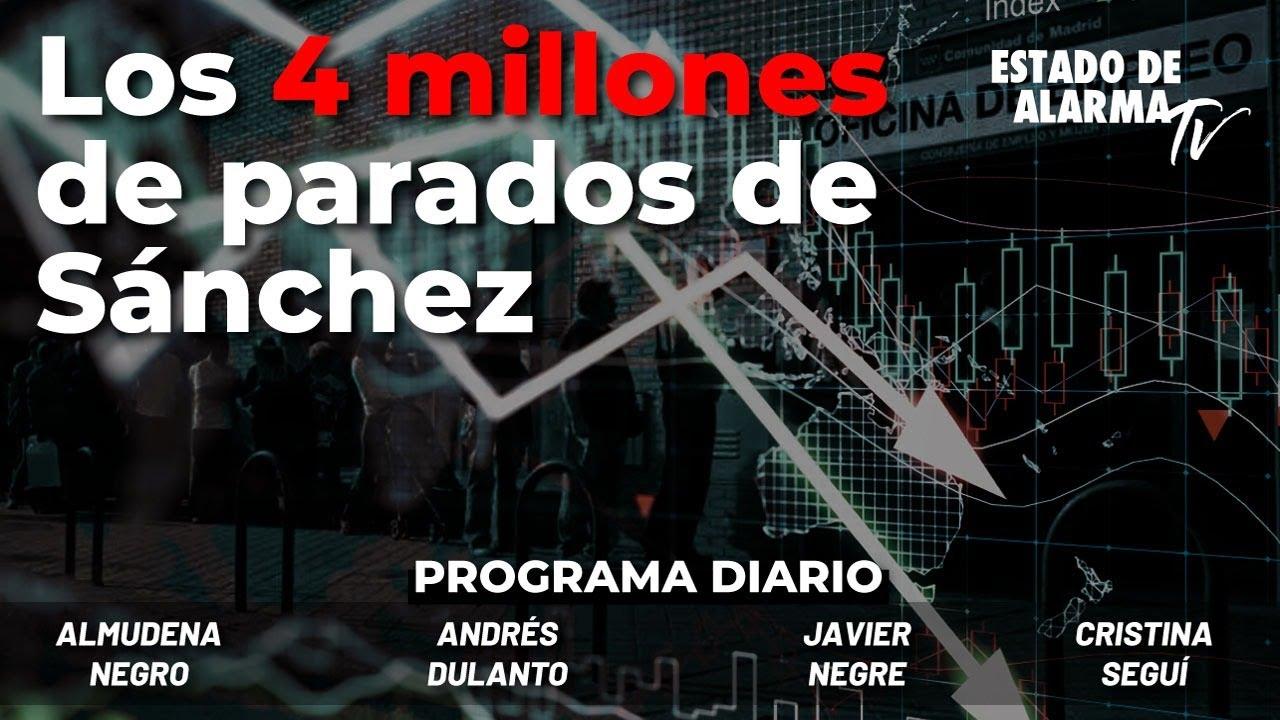 Los 4 millones de parados de Sánchez - Directo con Negre, Seguí, Almudena Negro, Andrés Dulanto