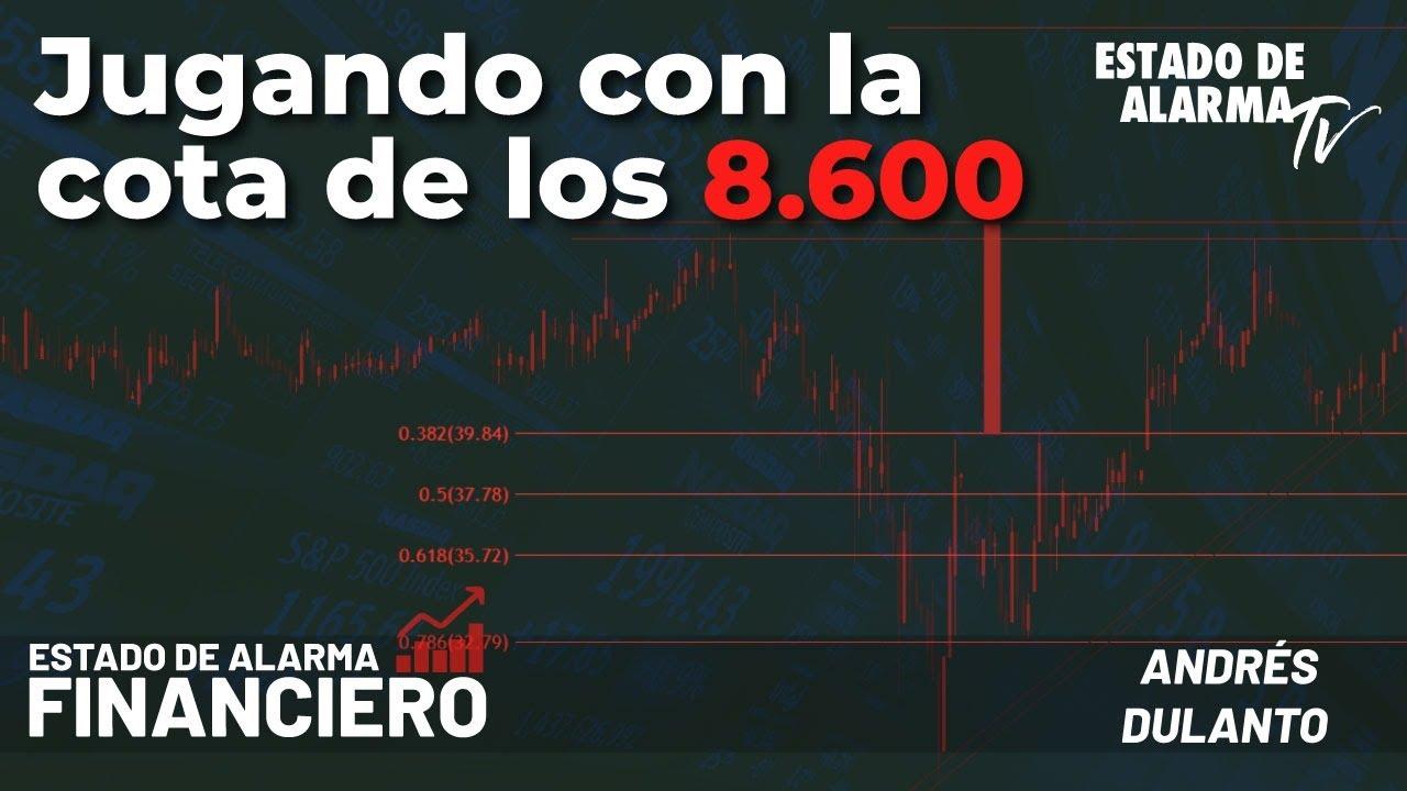 EDA Financiero: Jugando con la cota de los 8600; con Andrés Dulanto