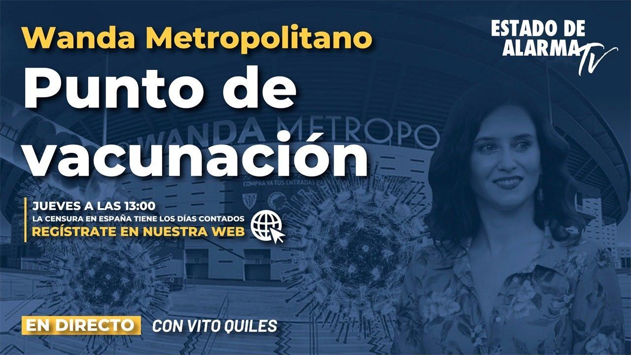 DIRECTO | Punto de vacunación Wanda Metropolitano