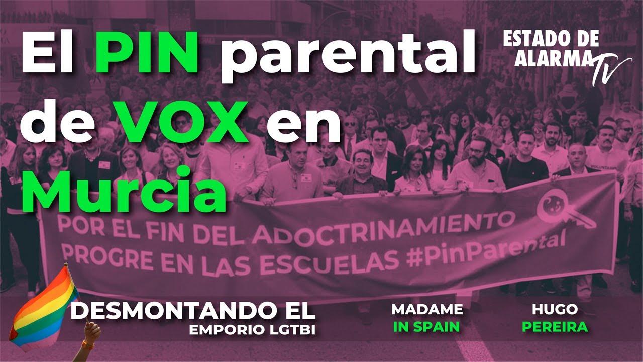 Desmontando el Emporio LGTBI: El pin parental de VOX en Murcia, con Hugo Pereira y Madame in Spain