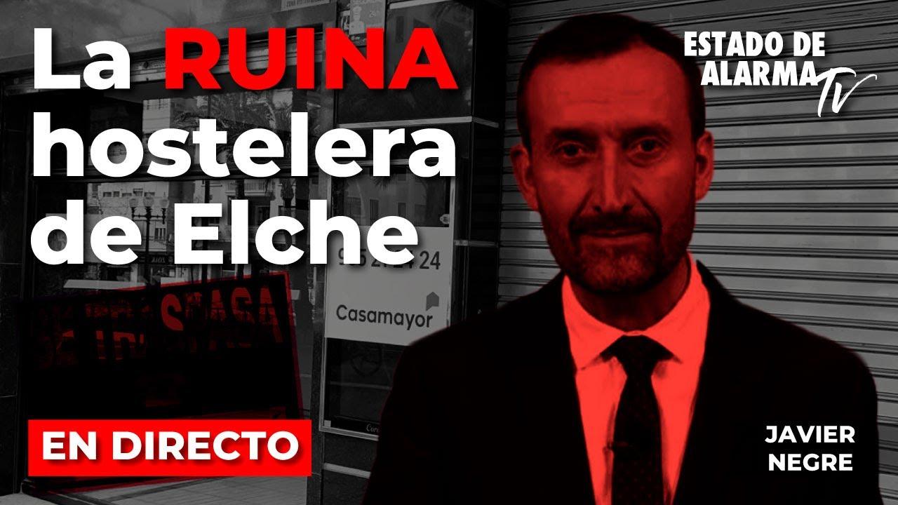 DIRECTO: LA RUINA HOSTELERA DE ELCHE