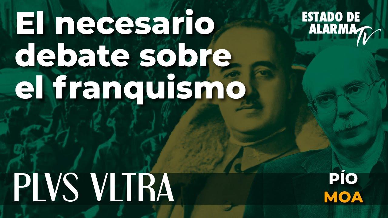 PLVS VLTRA con Pío Moa: El Necesario debate sobre el franquismo