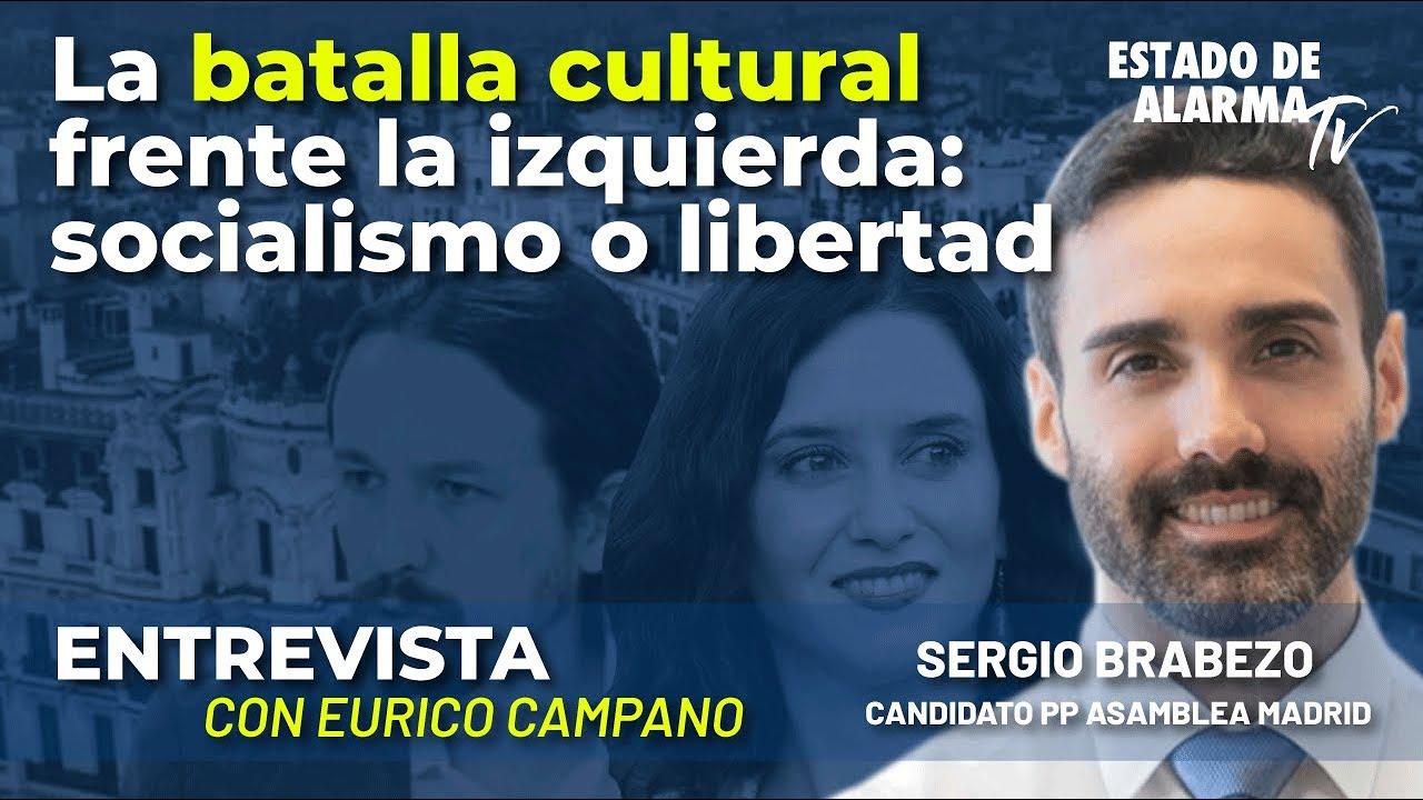 Entrevista a Sergio Brabezo: La batalla cultural frente a la izquierda: Socialismo o libertad