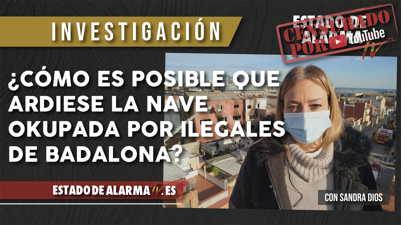 ¿Cómo es POSIBLE que ARDIESE la NAVE OKUPADA por ILEGALES en BADALONA? con Sandra Dios