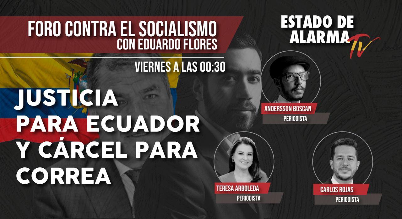 Foro contra el SOCIALISMO: Justicia para Ecuador y Cárcel para Correa