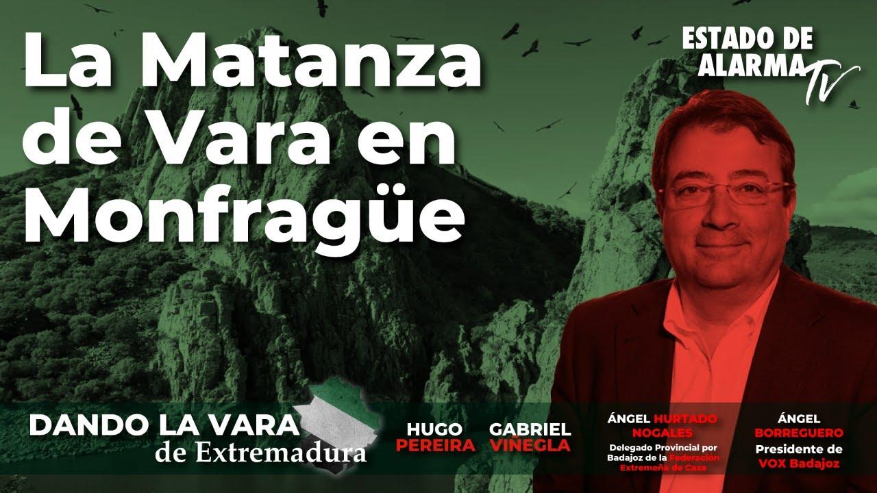 La Matanza de Vara en Monfragüe; En Directo con Hugo Pereira, Gabriel Viñegla, Hurtado, Borreguero