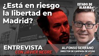 Entrevista a Alfonso Serrano, Director de campaña de Ayuso: ¿Está en riesgo la libertad en Madrid?