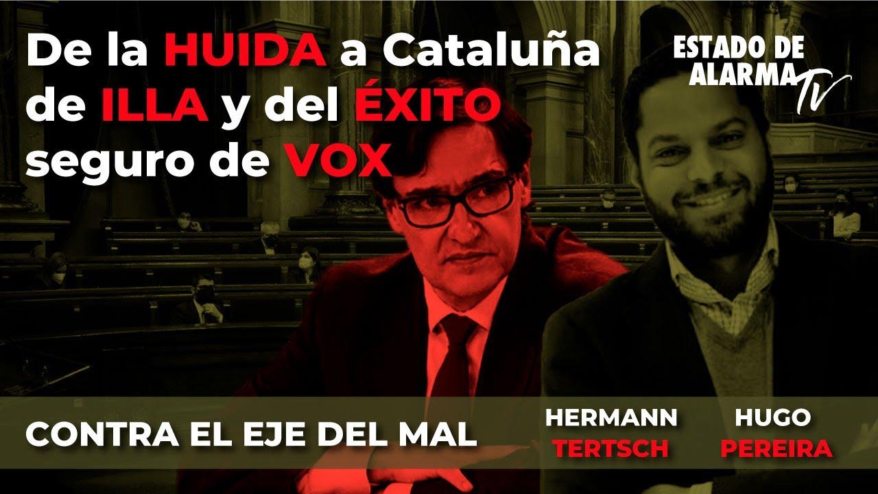 Contra el EJE del MAL: De la huida a Cataluña de Illa y del éxito seguro de Vox, Hermann Tertsch