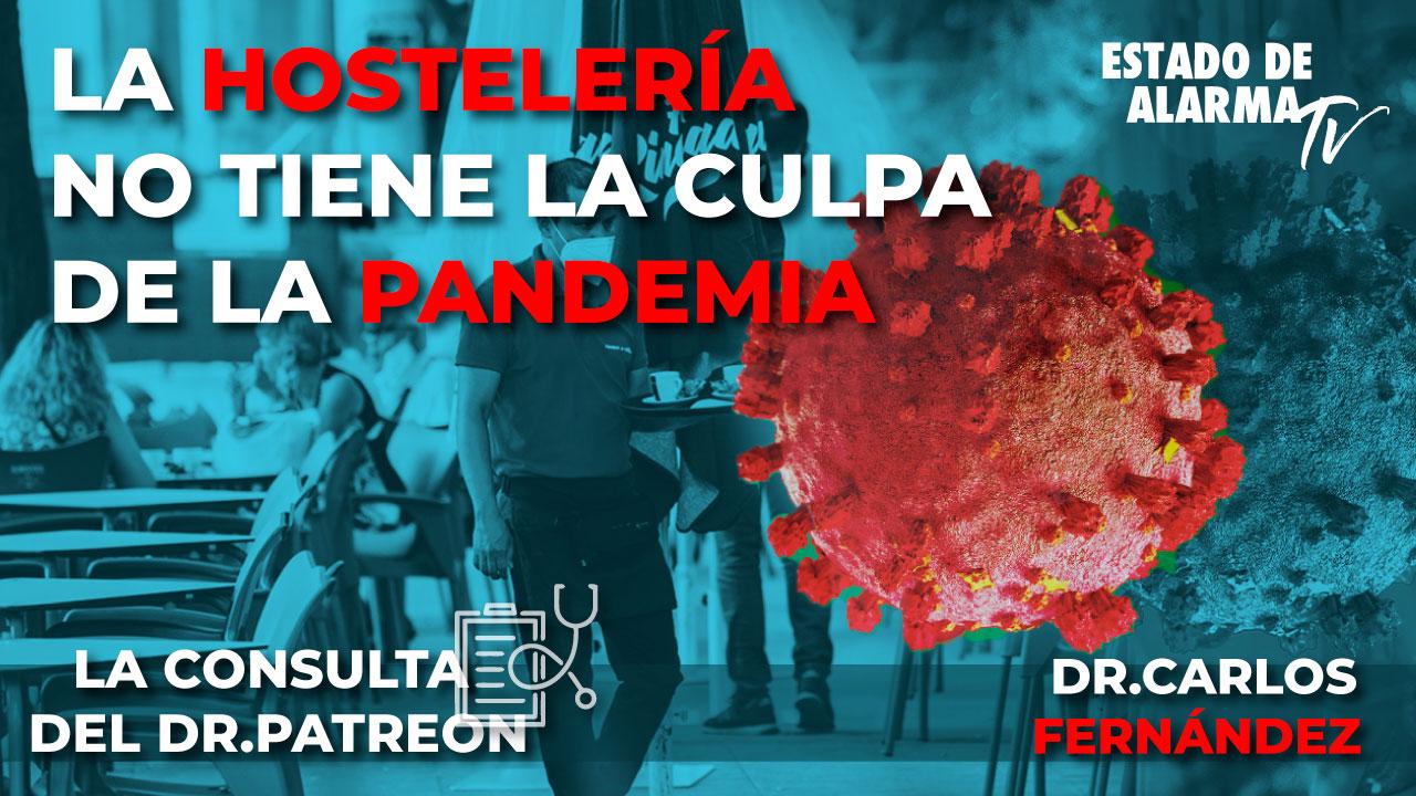 La Consulta del Doctor Patreon: La hostelería no tiene la culpa de la Pandemia, Dr Carlos Fernández