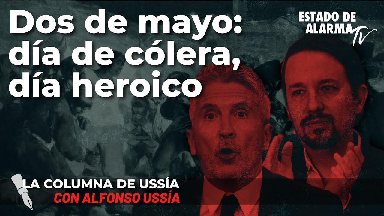 La columna de Alfonso Ussía - 2 de Mayo: Día de cólera, día heróico