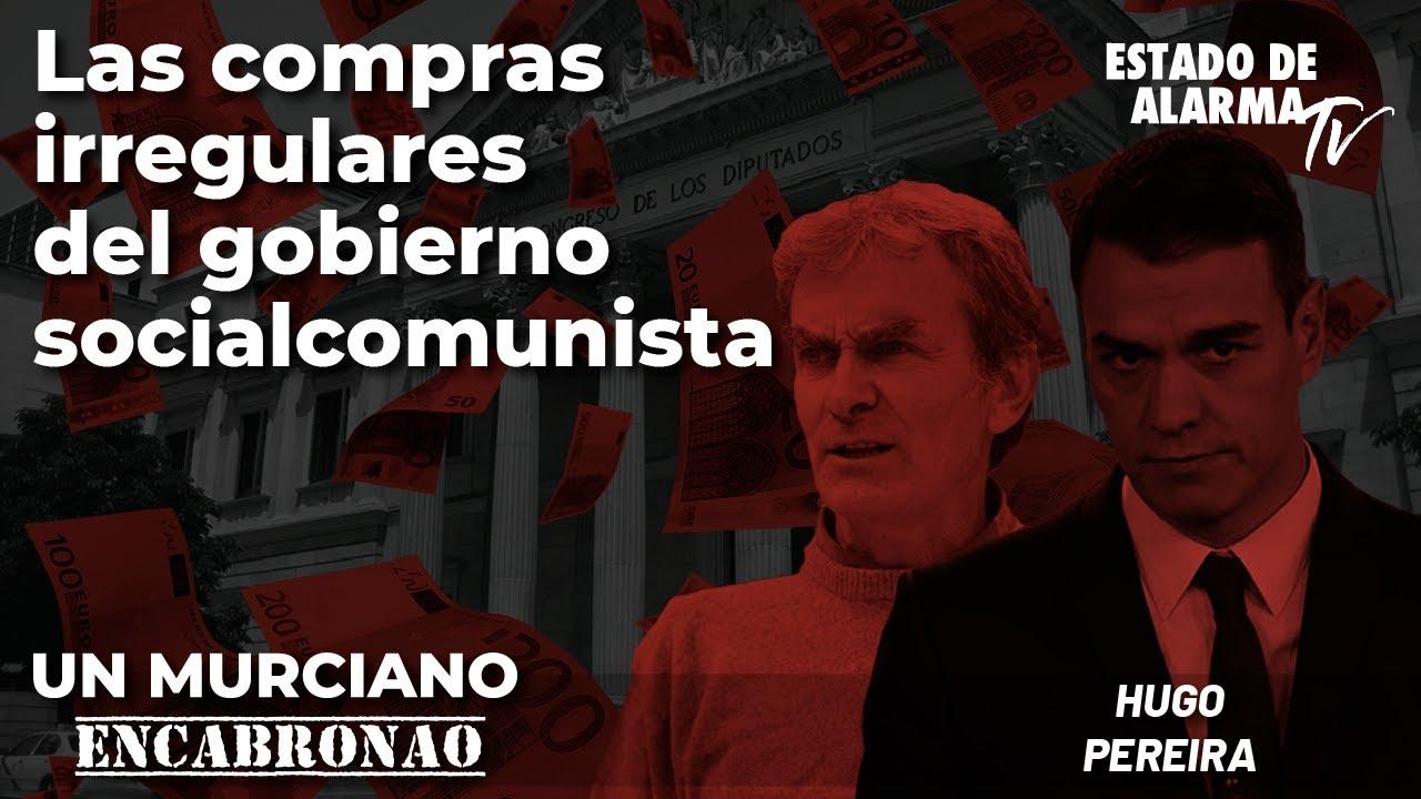 En directo un Murciano Encabronao: Las compras irregulares del gobierno socialcomunista; Pereira