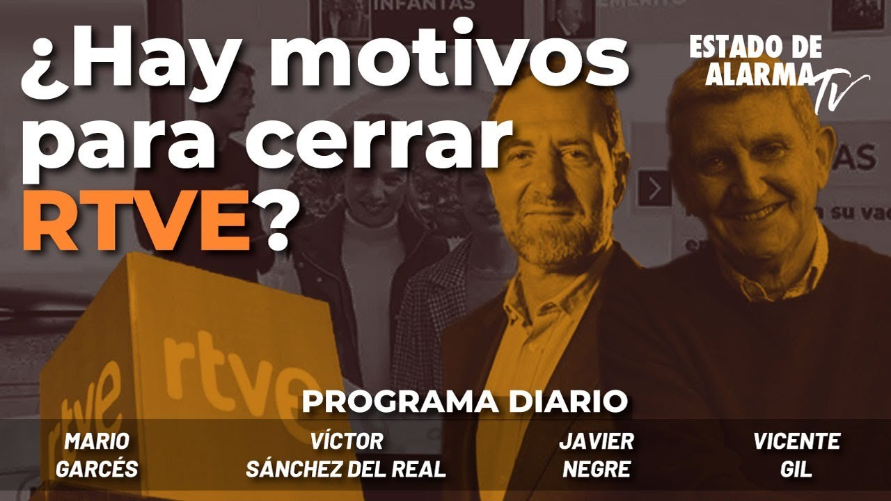 ¿Hay motivos para cerrar RTVE? - Directo con Negre, Mario Garcés, Sánchez del Real, Vicente Gil