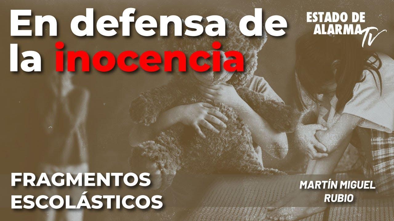 Fragmentos Escolásticos con Martín Miguel Rubio: En defensa de la inocencia