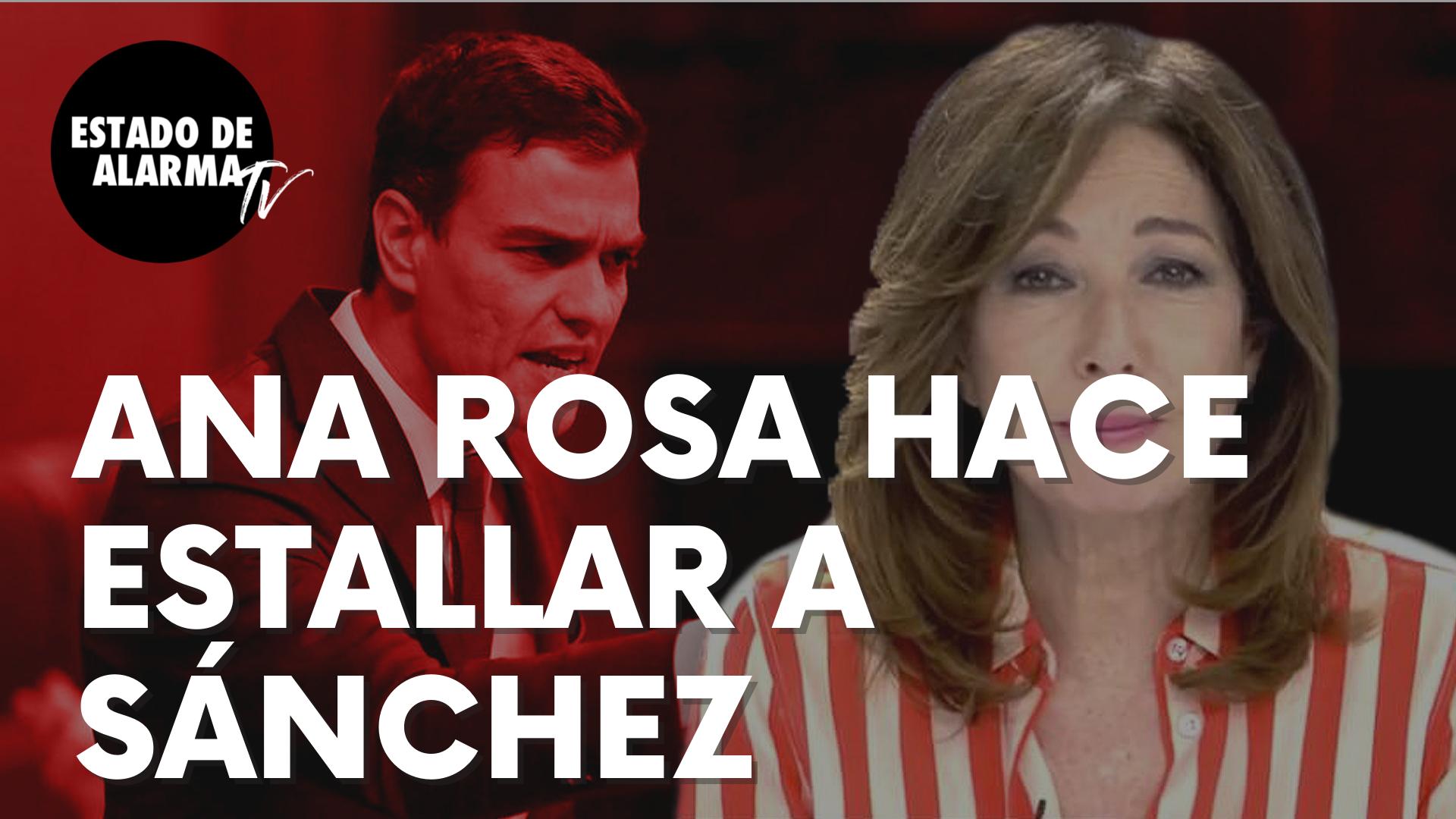 """Las palabras de Ana Rosa Quintana que hacen estallar a Sánchez: """"Pone puertas al campo"""""""