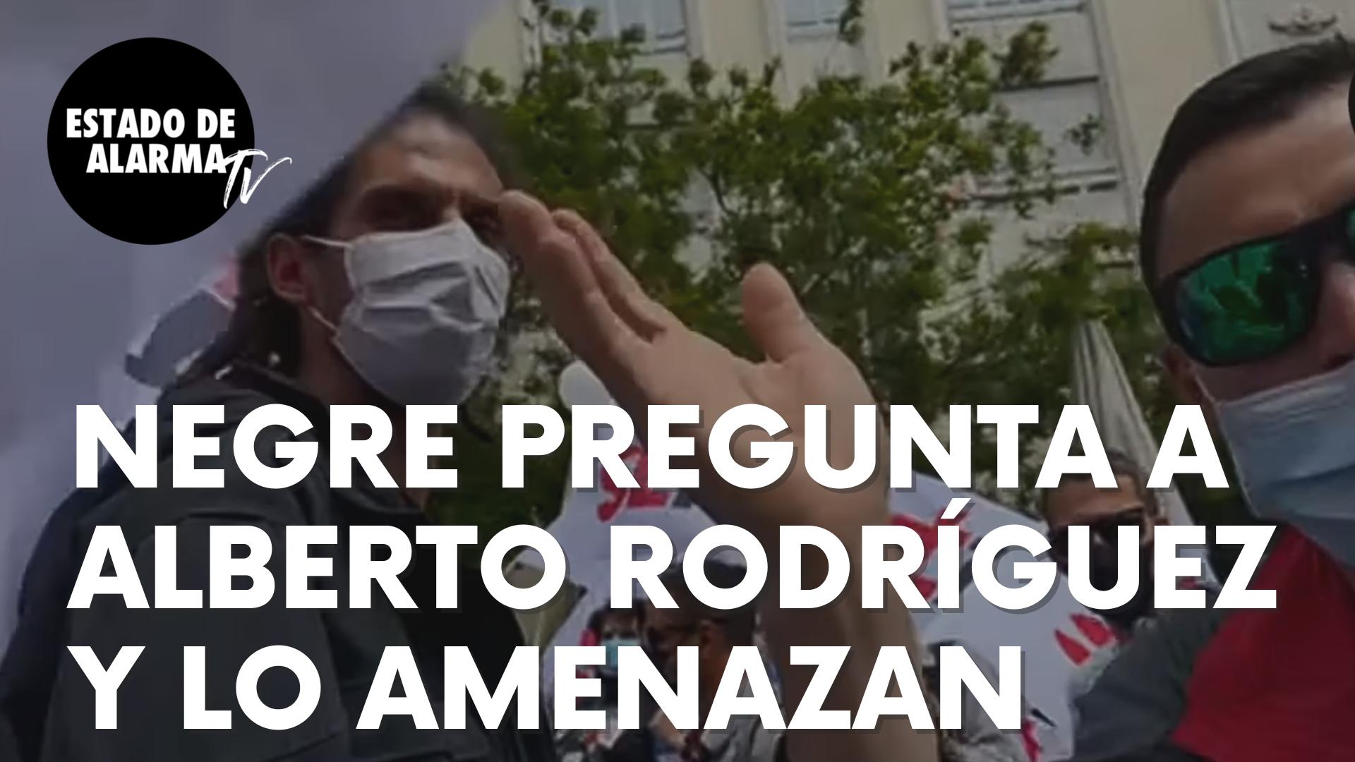 """La pregunta de Negre a Alberto Rodríguez que provoca estas graves amenazas: """"Te deberían agredir"""""""