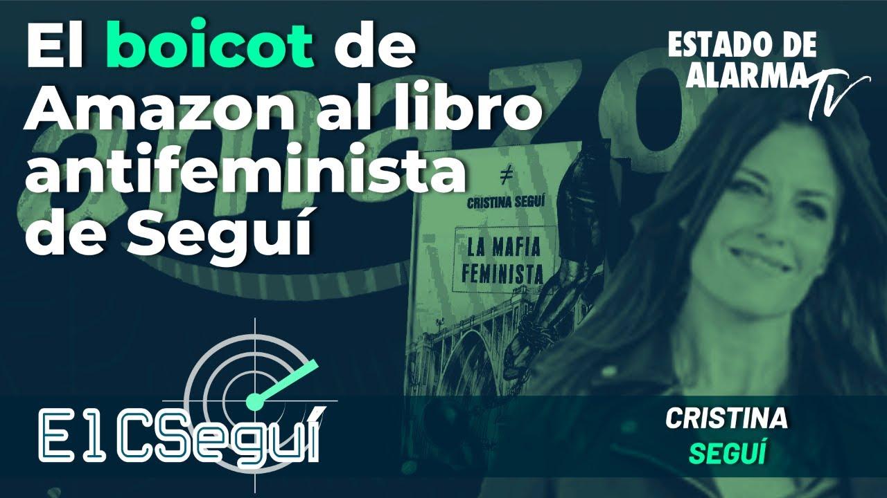 El CSEGUÍ en Directo con Cristina Seguí: El boicot de Amazon al libro antifeminista de Seguí