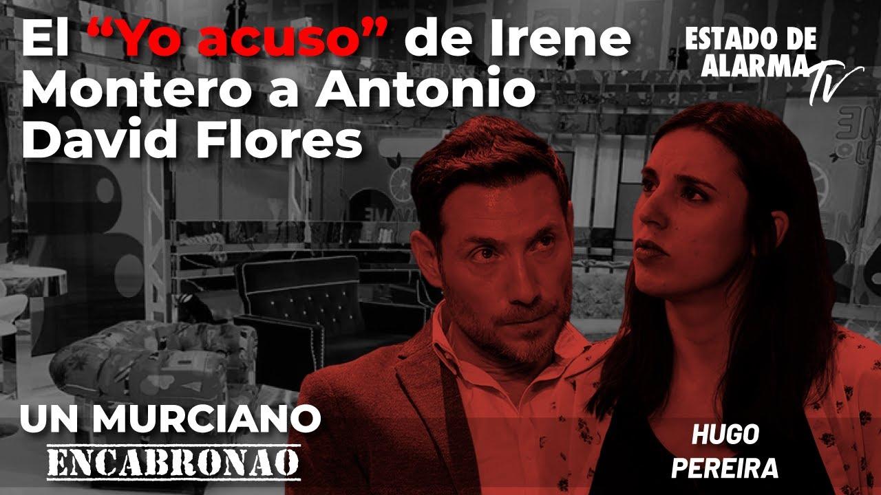 Directo Un Murciano Encabronao: El 'Yo acuso' de Irene Montero a Antonio David Flores, Hugo Pereira