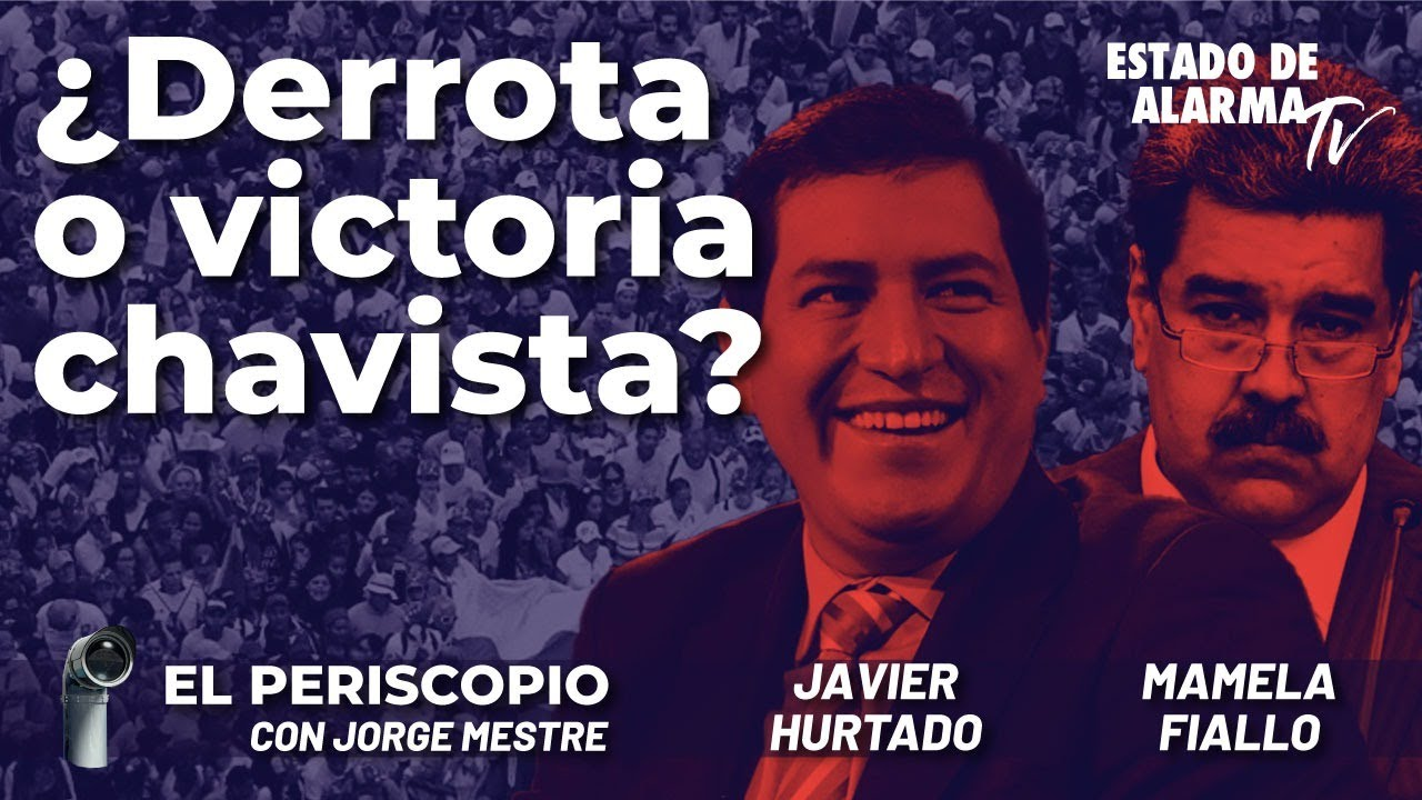 ¿Derrota o victoria chavista? El Periscopio con Jorge Mestre, Javier Hurtado, Mamela Fiallo
