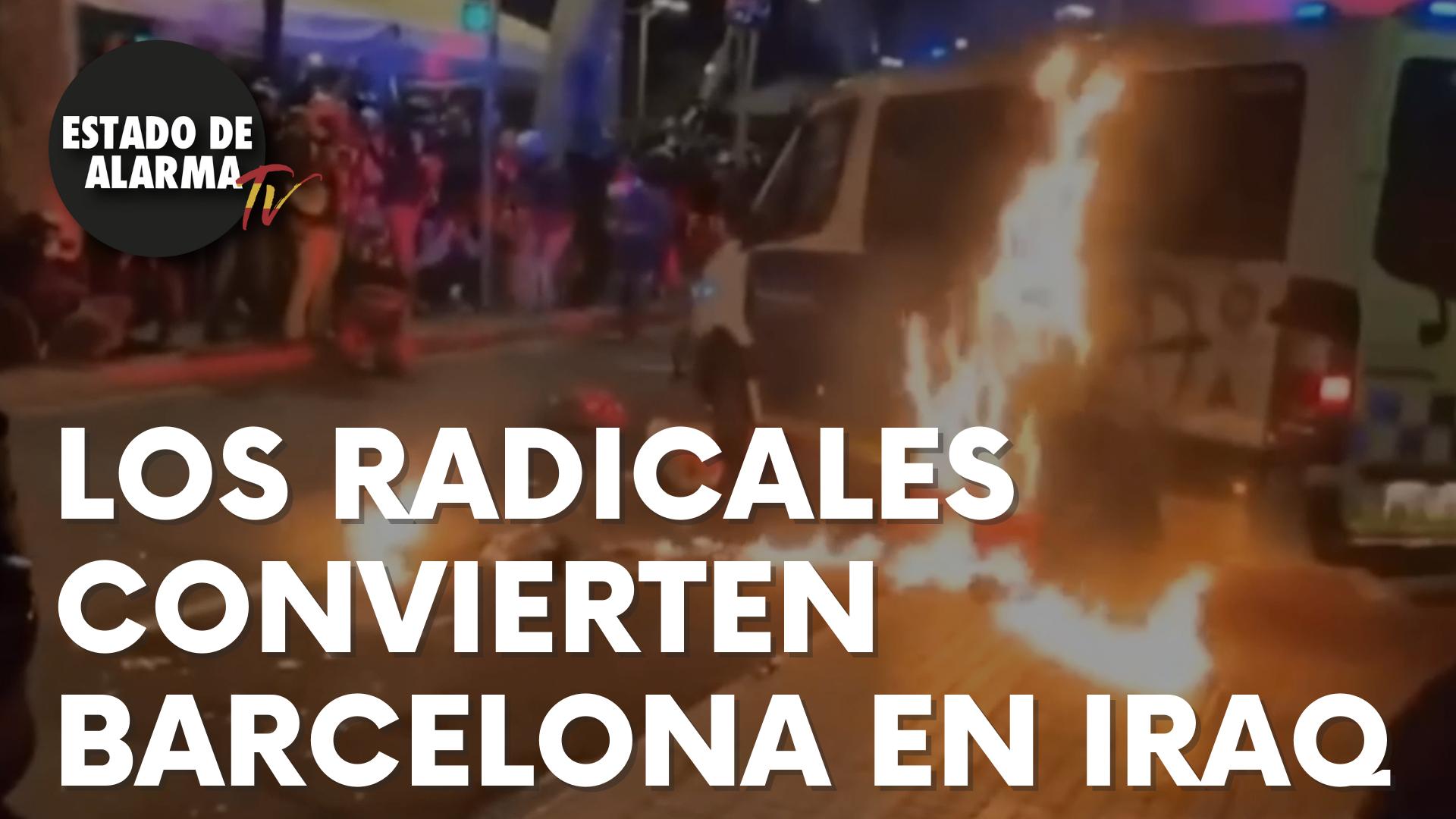 Los radicales convierten Barcelona en Iraq