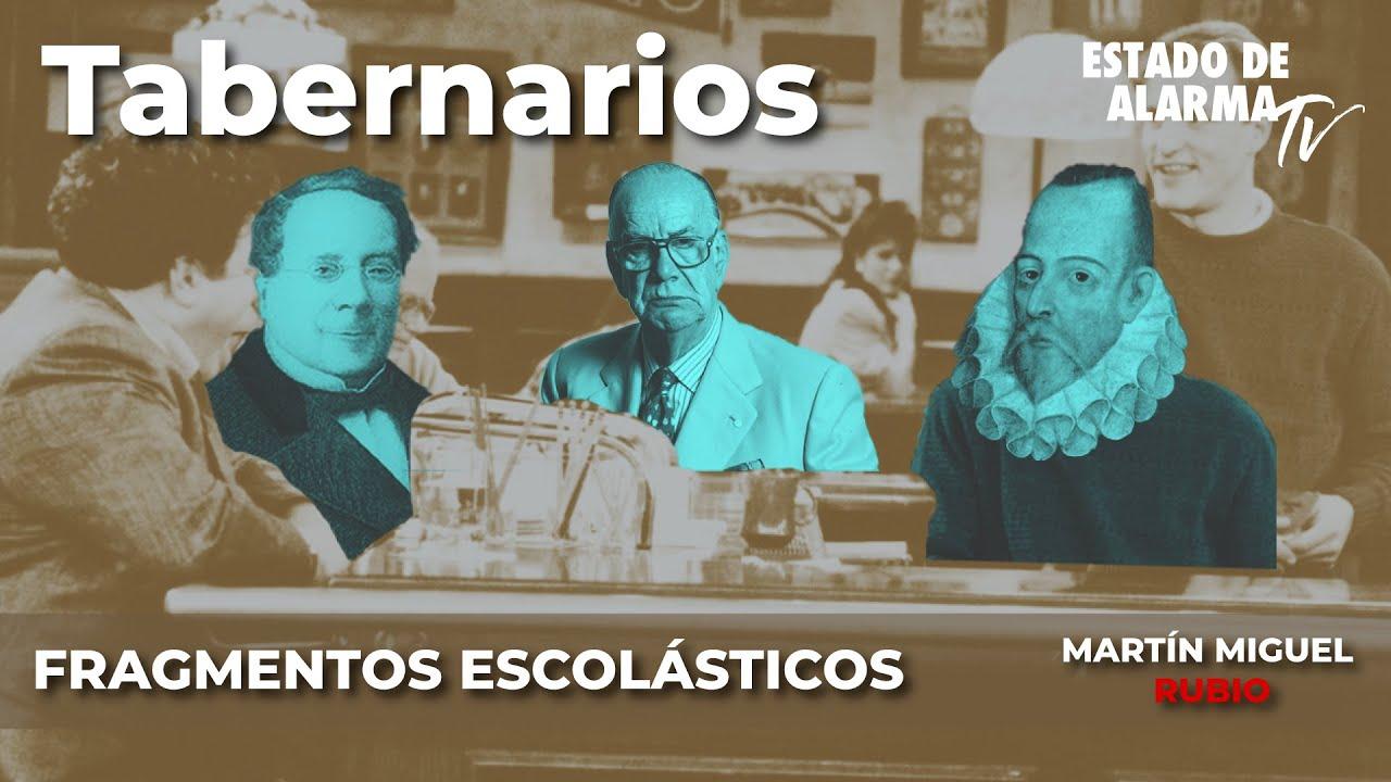 Fragmentos Escolásticos con Martín Miguel Rubio: Tabernarios