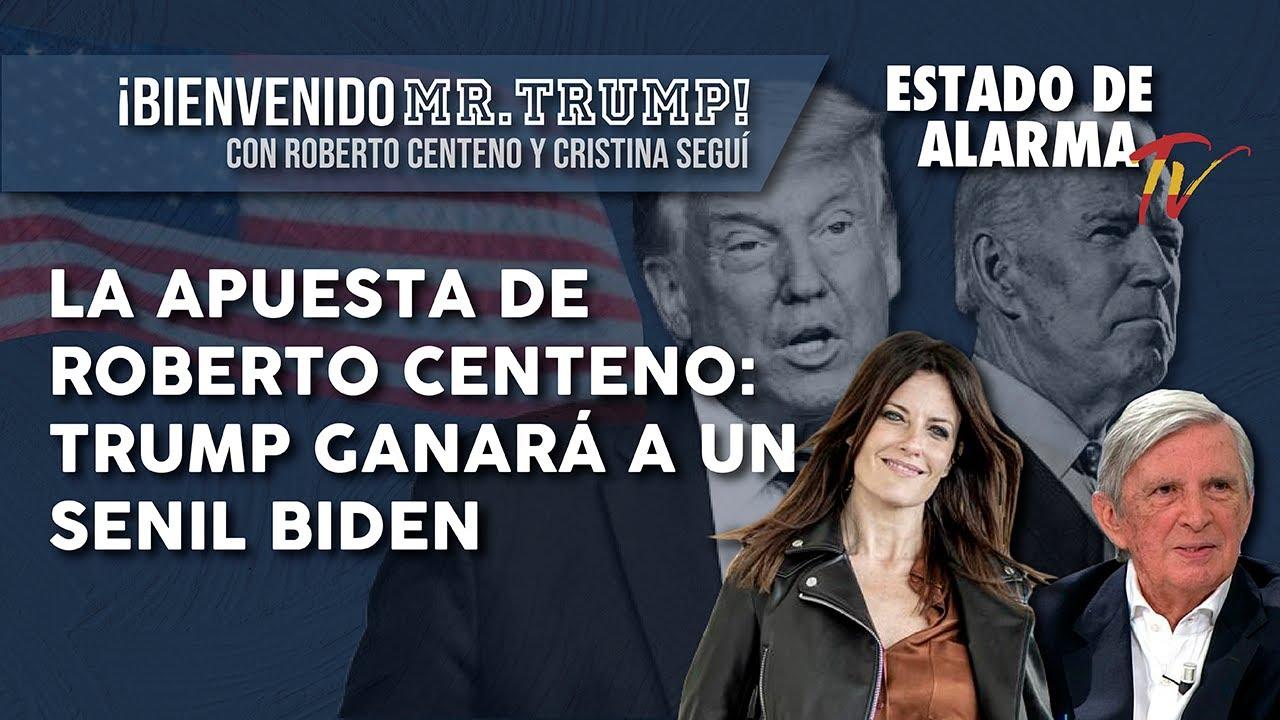 La APUESTA de ROBERTO CENTENO: TRUMP GANARÁ a un senil BIDEN, en Bienvenido Mr.Trump!