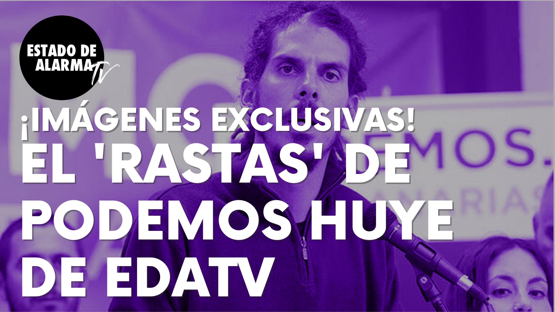 El podemita Alberto Rodríguez huye de EDATV tras la pregunta que nunca pensó que le haríamos