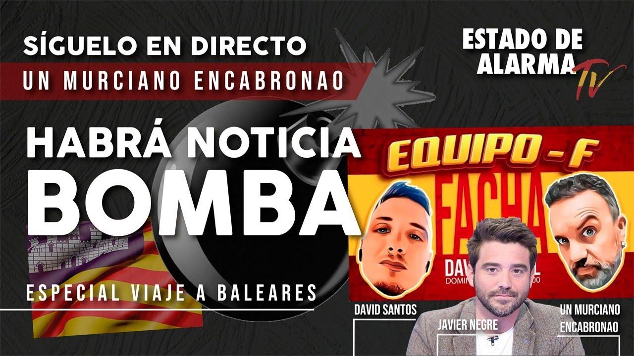 EN DIRECTO: MURCIANO ENCABRONAO con JAVIER NEGRE y DAVID SANTOS. HABRÁ NOTICIA BOMBA