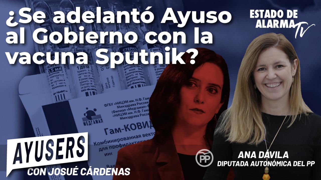 ¿Se adelantó Ayuso al Gobierno con la vacuna Sputnik?; con Josúe Cárdenas y Ana Dávila