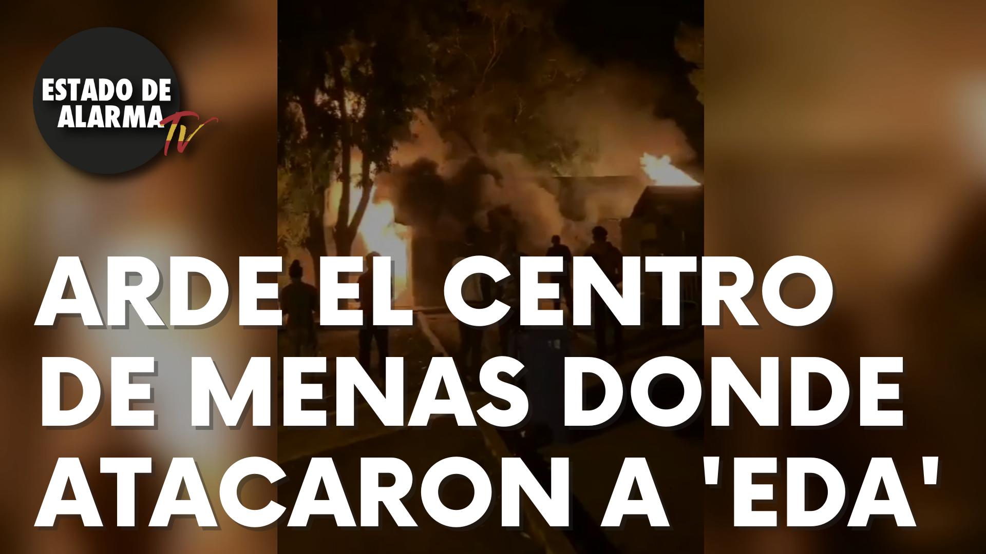 Arde el centro de menas de Melilla donde atacaron a Estado de Alarma