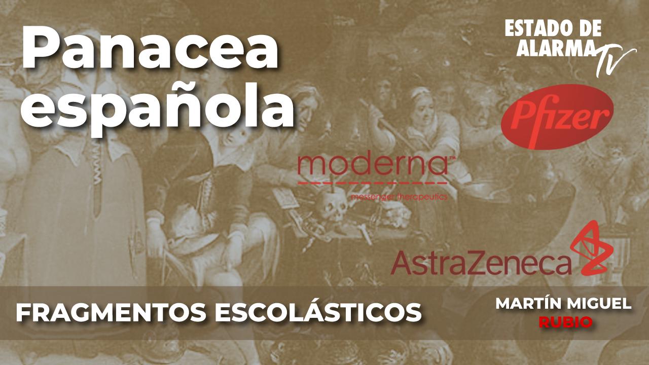 Fragmentos Escolásticos con Martín Miguel Rubio; Panacea española