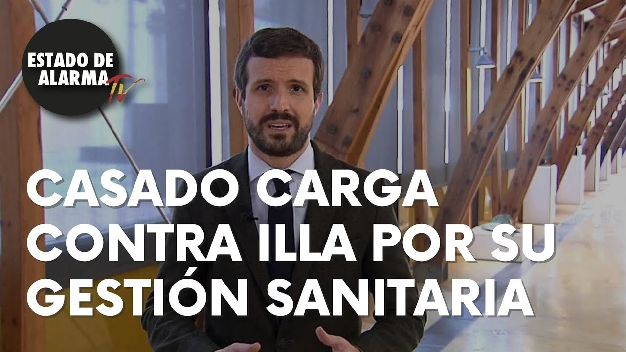 CASADO CARGA contra ILLA por la CRISIS SANITARIA que deja