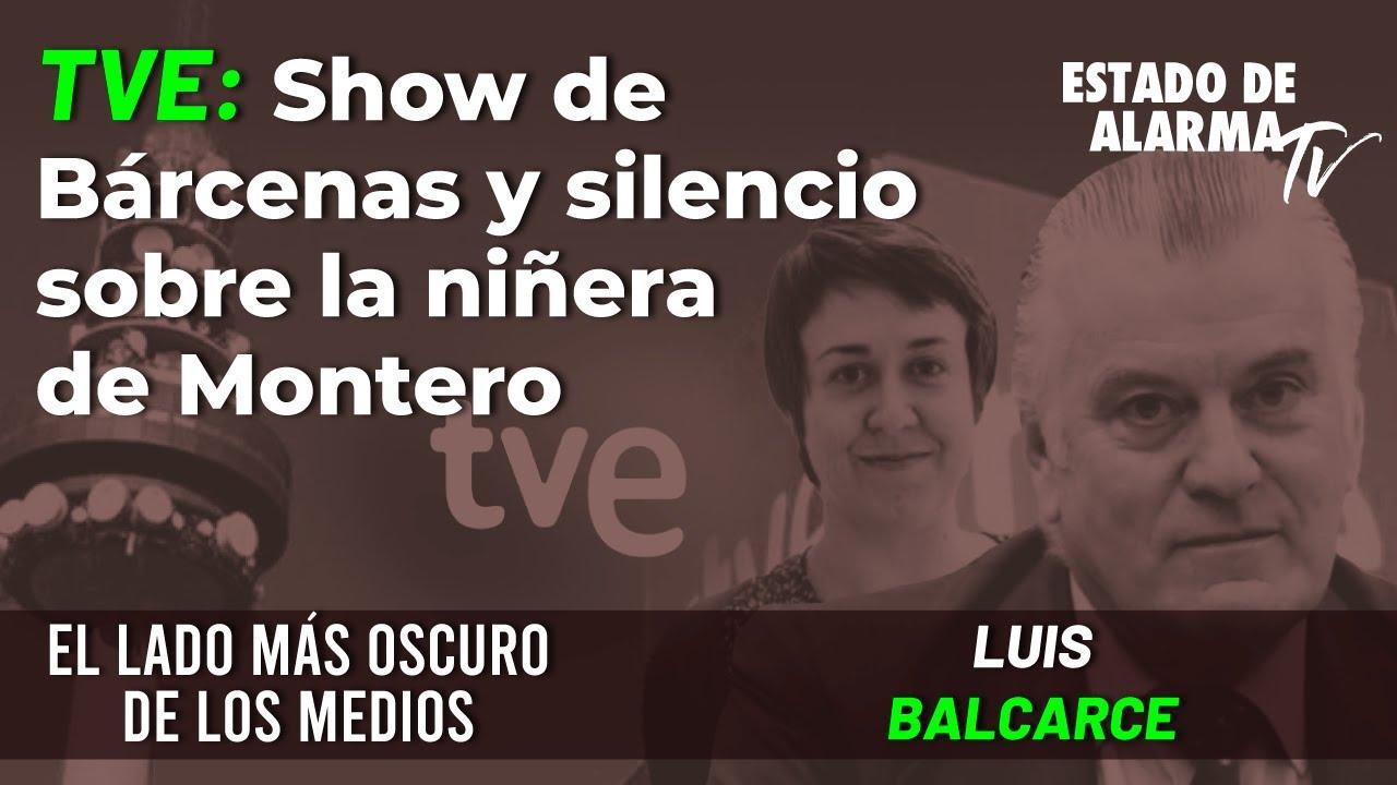 Lado oscuro de los medios: TVE: Show de Bárcenas y silencio sobre la niñera de Montero, L Balcarce