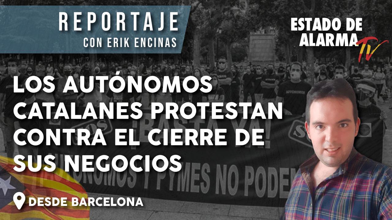 Los AUTÓNOMOS catalanes PROTESTAN contra el CIERRE de sus NEGOCIOS, con Erik Encinas