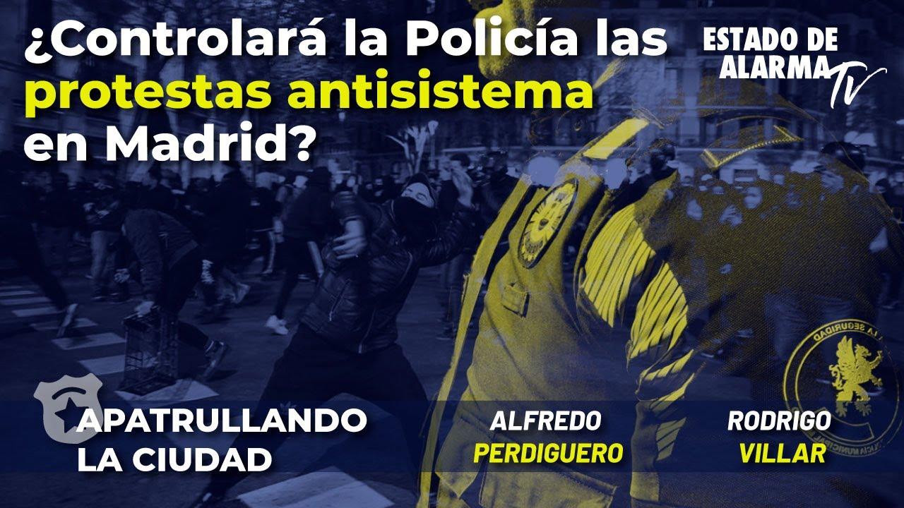 Apatrullando la ciudad ¿Controlará la Policía las protestas en Madrid? Alfredo Perdiguero y Villar