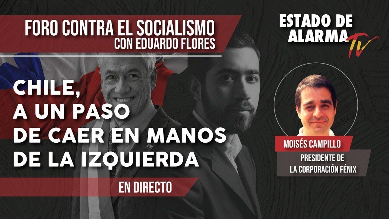 FORO CONTRA EL SOCIALISMO, EN DIRECTO: CHILE, a un paso de caer en manos de la IZQUIERDA