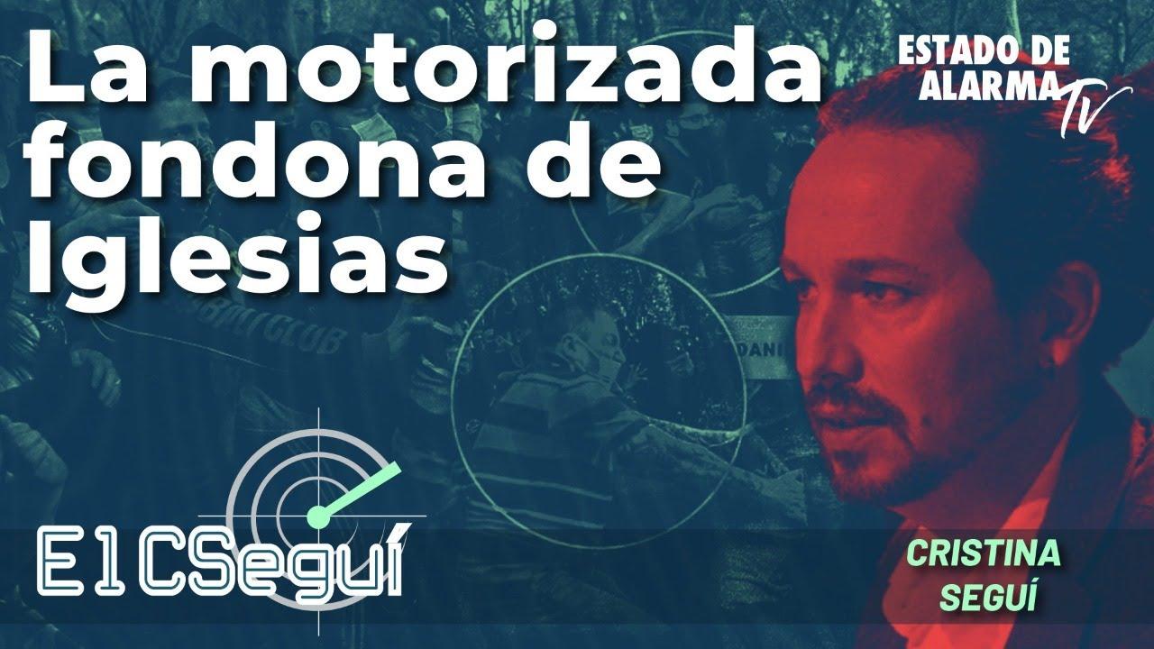 En Directo el CSEGUÍ con Cristina Seguí: La motorizada fondona de Iglesias