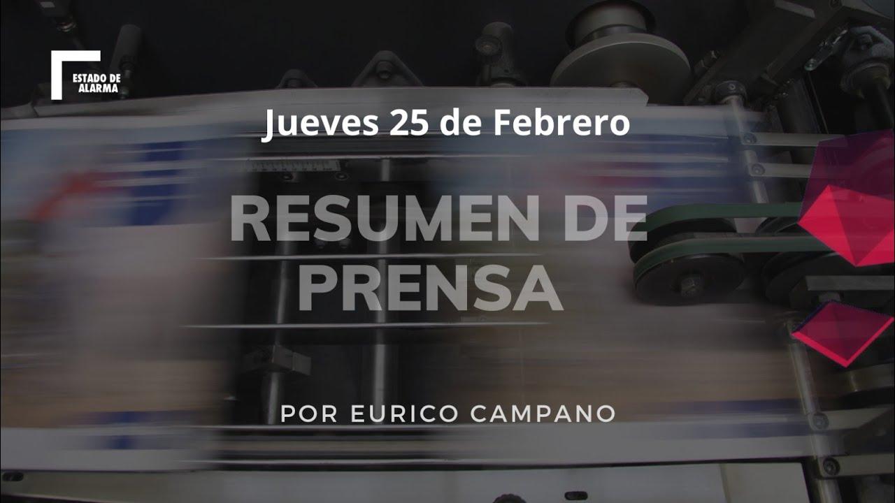 Resumen de prensa Jueves 25 de Febrero por Eurico Campano