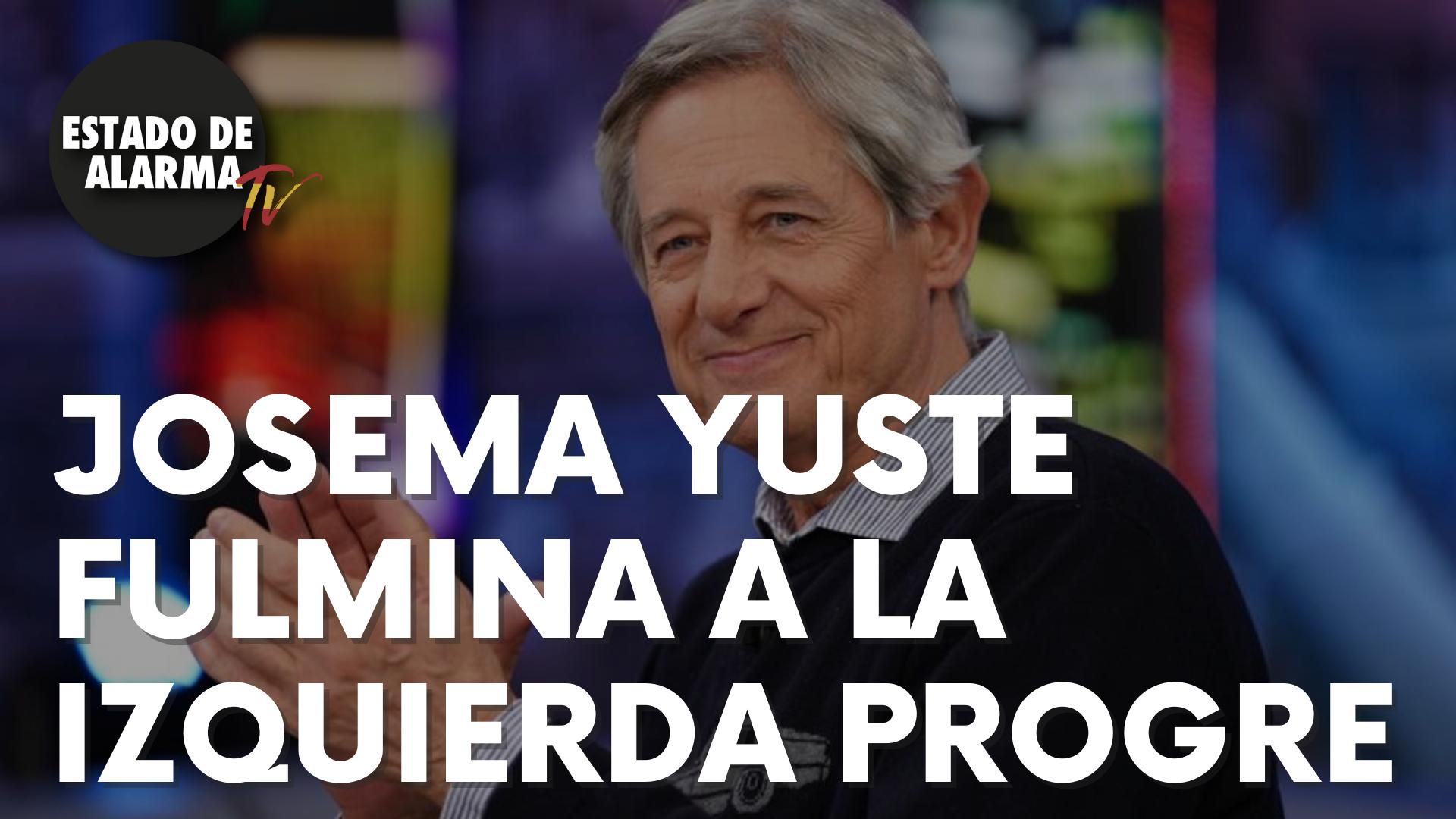 Josema Yuste fulmina a la izquierda progre
