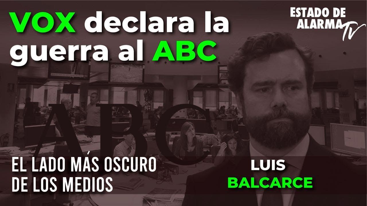 El lado más oscuro de los medios, con Luis Balcarce: VOX declara la guerra al ABC
