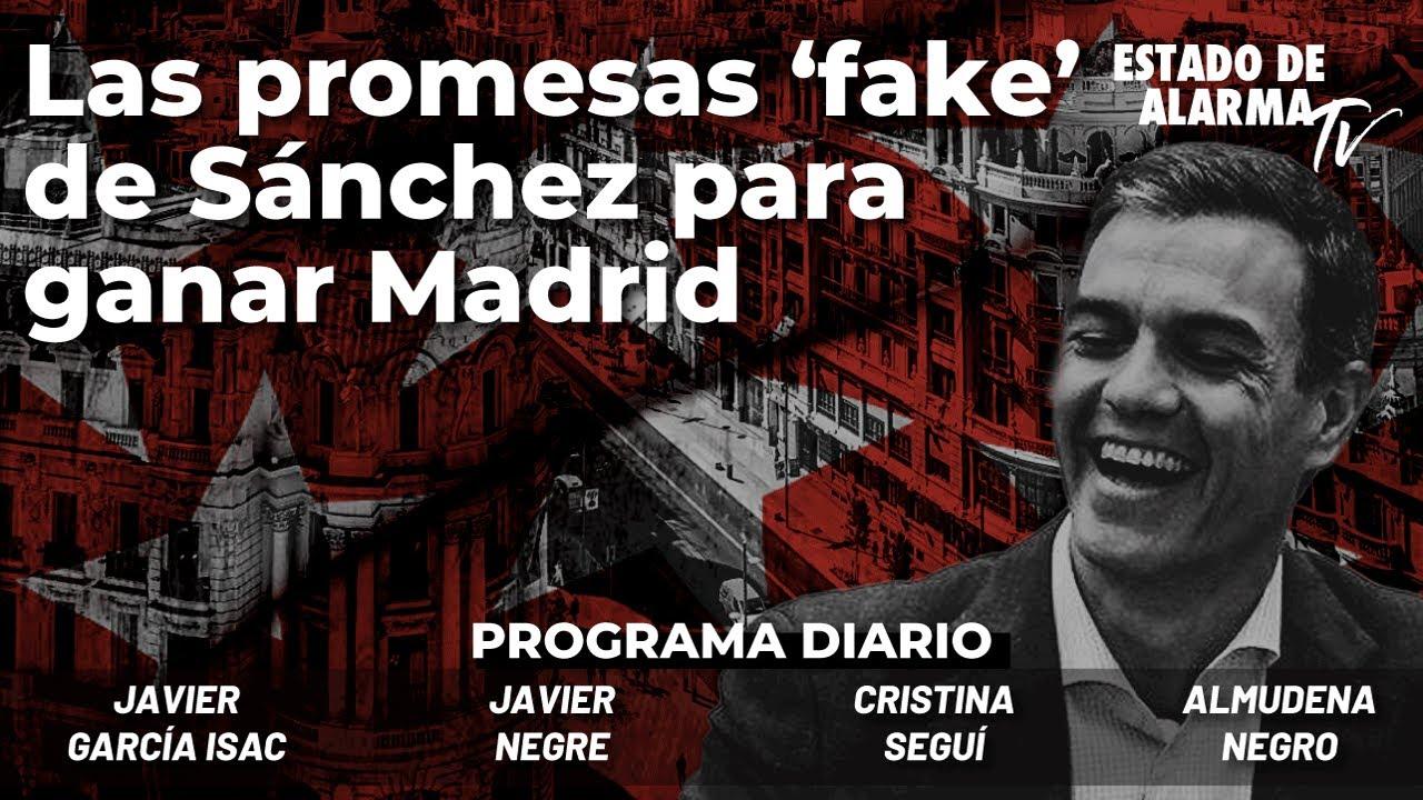 Las promesas 'fake' de Sánchez para ganar Madrid; Directo con Negre, A. Negro, Seguí, García Isac