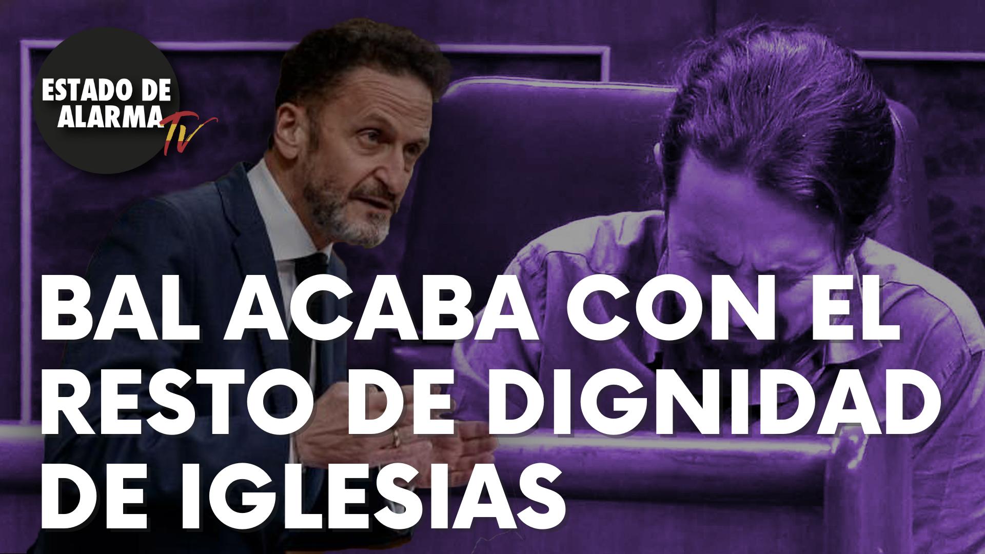 Bal acaba con el resto de dignidad de Iglesias
