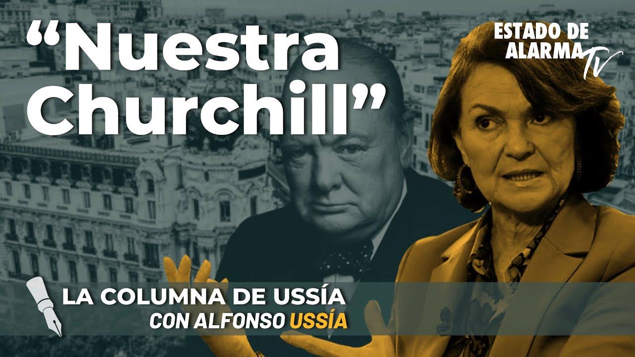 La columna de Alfonso Ussía: Nuestra Churchill