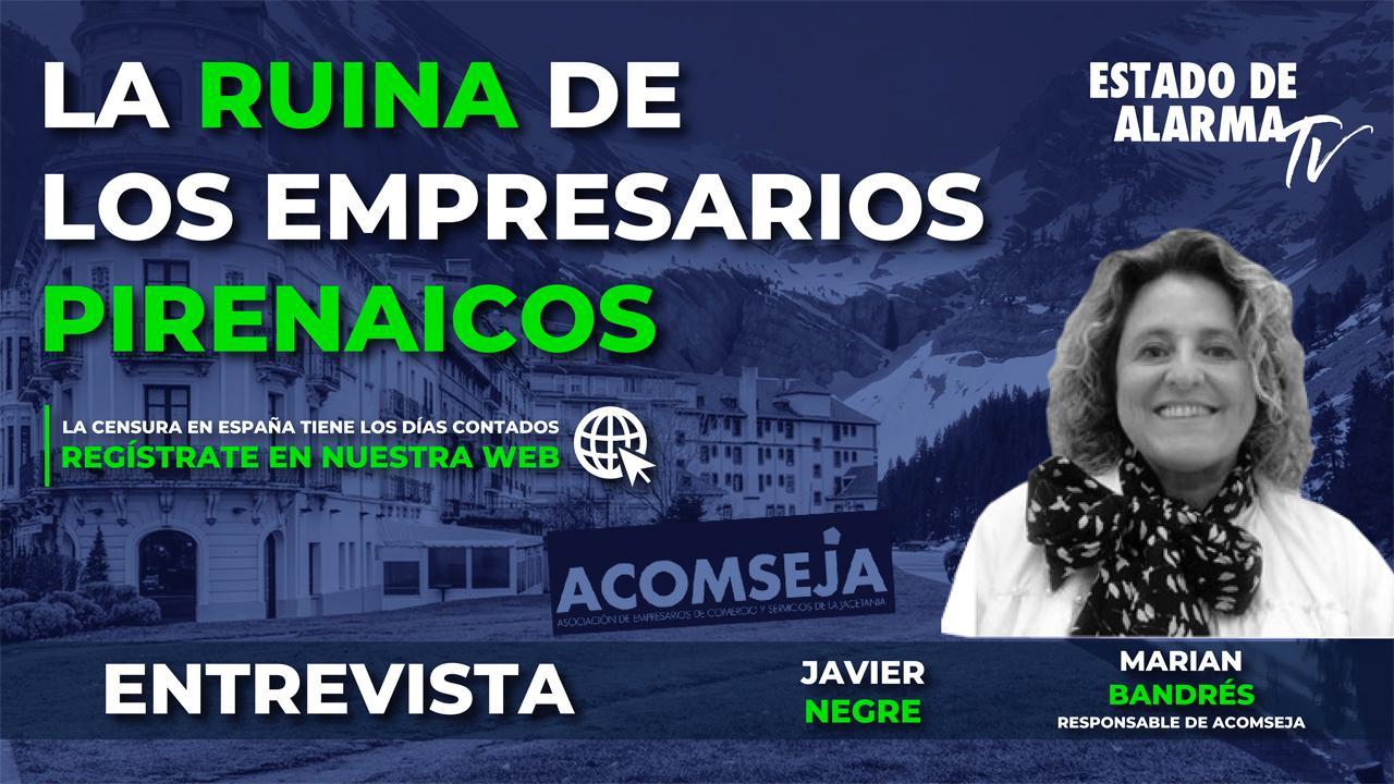 ENTREVISTA: La RUINA de los empresarios PIRENÁICOS, con Javier Negre y Marian Bandrés de ACOMSEJA