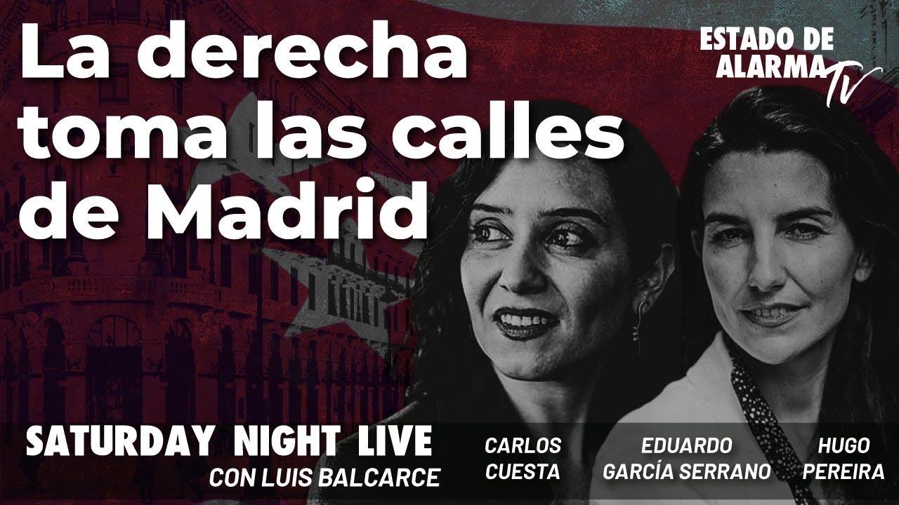 La derecha toma las calles de Madrid; Directo con Luis Balcarce, Carlos Cuesta, G Serrano, Pereira